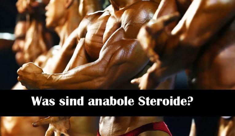 Was sind anabole Steroide?